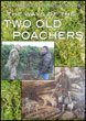 The Ways of The Two Old Poachers